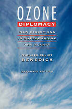 Ozone Diplomacy: New Directions in Safeguarding the Planet, Enlarged Edition (H