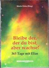 Fieber, Martin Hrsg. – Bleibe der, der du bist, aber wachse! 365 Tage mit Elias
