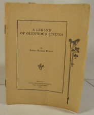 1900 Legend of Glenwood Springs CO Colorado Emma Homan Thayer FIRST EDITION