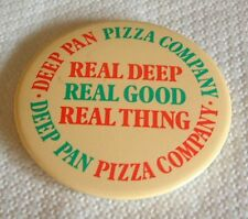 Pin - Deep Pan Pizza Company - British - Real Deep Real Good Real Thing - UK