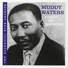 Muddy Waters +Essential Blue Archive: I Can't Be Satisfied (CD, 2006) New/Sealed