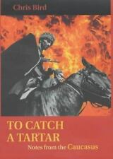 To Catch a Tartar: Notes from the Caucasus-ExLibrary