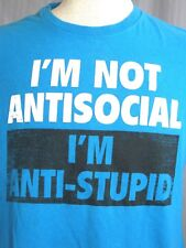I'm Not Anti-Social But Anti-Stupid Adult Medium Blue T-Shirt (M Stupid People)