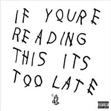 DRAKE If Youre Reading This Its Too Late CD BRAND NEW You're It's