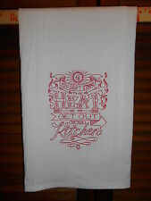 Embroidered Flour Sack Towel IF YOU CAN'T STAND THE HEAT, Country, Folk Art