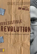 IRRESISTIBLE REVOLUTION: Living as an Ordinary Radical, By CLAIBORNE SHANE,in Us