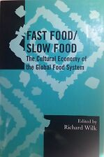 Fast Food Slow Food The Cultural Economy of Global Food System Wilk economics