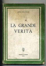 Roberto Maria Grimaldi # LA GRANDE VERITÀ # Editrice Le Pleiadi Roma 1964