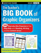 The Teacher's Big Book of Graphic Organizers: 100 Reproducible Organizers that H