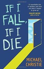 New, If I Fall, If I Die, Christie, Michael, Book