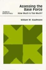 Assessing the Base Force: How Much Is Too Much? (Studies in Defense-ExLibrary