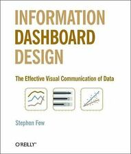 Information Dashboard Design : The Effective Visual Communication of Data by...