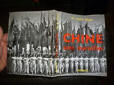 Chine sans muraille :1947..1958  Dr André Migot  : 1958