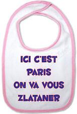 Bavoir Rose Bébé Ici c'est Paris on va vous Zlataner