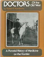 Doctors of the Old West: A Pictorial History of Me