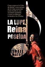 La Lupe, Reina Pose Da: Como Surge En La Cuba de Batista, Como Escapa de La Cuba