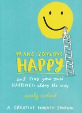 Make Someone Happy and Find Your Own Happiness Along The Way by Emily Coxhead