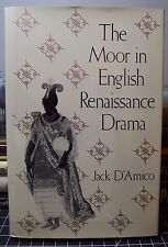 The Moor in English Renaissance Drama by Jack D'Amico (1991, Hardcover)