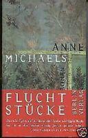 Anne Michaels - Fluchtstücke