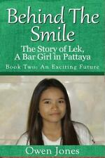 An Exciting Future : The Story of Lek, a Bar Girl in Pattaya by Owen Jones...