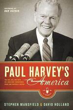 Paul Harvey's America: The Life, Art, and Faith of a Man Who Transformed Radio