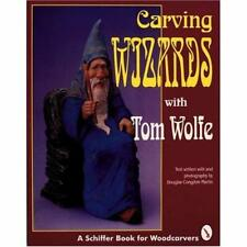 CARVING WIZARDS WITH TOM WOLFE (Schiffer Book for Woodc - Paperback NEW TOM WOLF