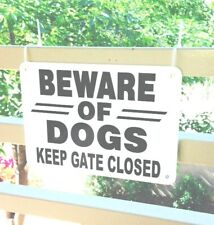 """Beware Of Dogs Keep Gate Closed Sign heavy non rust aluminum 7"""" x 10"""" Free Ship"""