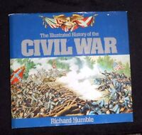 Illustrated History of the American Civil War by Richard Humble (1986,...