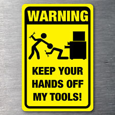 Tool box warning sticker rude funny prank 7 yr quality water & fade proof vinyl
