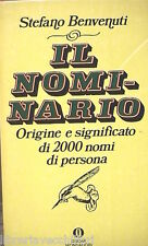 IL NOMINARIO Origine e significato di 2000 nomi Stefano Benvenuti Manuale Oscar