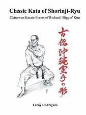 Classic Kata of Shorinji Ryu : Okinawan Karate Forms of Richard 'Biggie' Kim...