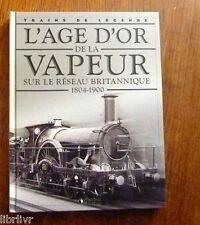 Trains de légende Ed. Atlas N°14 VAPEUR SUR LE RESEAU BRITANNIQUE  (1804-1900)