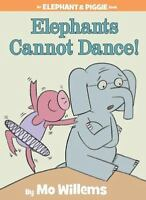 Elephants Cannot Dance! (An Elephant and Piggie Book) by Willems, Mo