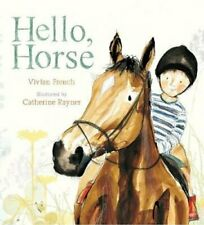 Hello, Horse by Vivian French 9781406382976 | Brand New | Free UK Shipping
