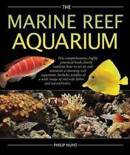 The Marine Reef Aquarium by Philip Hunt (2008, Hardcover)