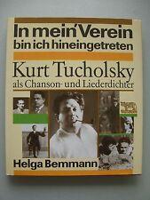 In mein' Verein bin ich hineingetreten Kurt Tucholsky als Chanson- Liederdichter