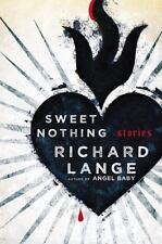 Sweet Nothing : Stories by Richard Lange (2015, Hardcover)