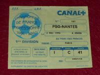 [Sammlung Sport Fußball] Ticket Psg / Nantes 2 Mai 1992 Ch.france Joel Bats