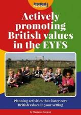 Actively Promoting British Values in the EYFS by Marianne Sargent | Paperback Bo
