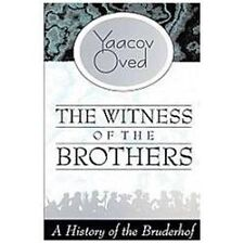 The Witness of the Brothers: A History of the Bruderhof (Paperback or Softback)