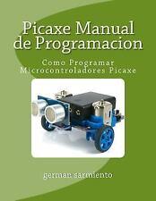 Picaxe Manual de Programacion : Como Programar Microcontroladores Picaxe by...