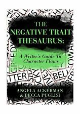 The Negative Trait Thesaurus: A Writer's Guide to Character Flaws Free Shipping