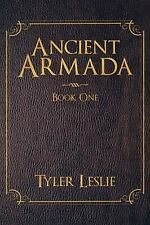 Ancient Armada : Book One by Tyler Leslie (2012, Paperback)