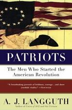 PATRIOTS: The Men Who Started the American Revolution, Langguth, A. J., 06716756