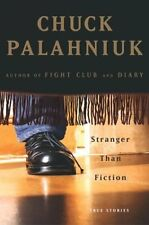 Stranger Than Fiction: True Stories by Chuck Palahniuk