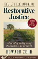 The Little Book of Restorative Justice: Revised and Updated: By Zehr, Howard