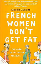 FRENCH WOMEN DON'T GET FAT  MIREILLE GUILIANO, VERY GOOD, FREE SHIPPING