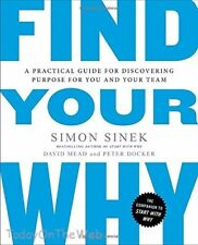 Find Your Why: A Practical Guide for Discovering Purpose for You by Simon Sinek