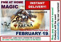MAGIC MTGA MTG Arena Code. FNM Home Promo Pack FEB FEBRUARY 19 INSTANT EMAIL