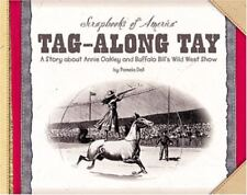 Tag-along Tay: A Story About Annie Oakley And Buffalo Bills Wild West Show (Sc
